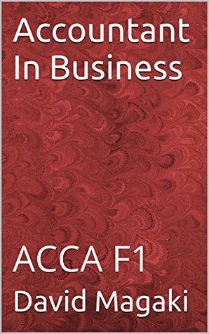 Accountant In Business: ACCA F1 David Magaki