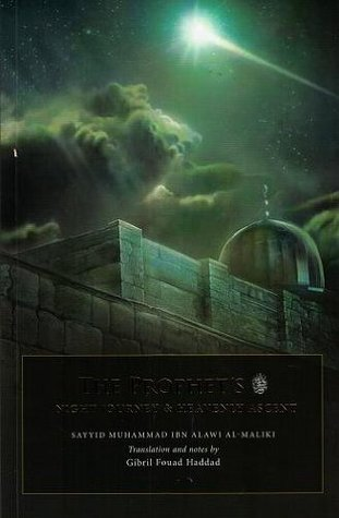 Prophets Night Journey & Heavenly Ascent  by  Sayyid Muhammad Ibn Alawi al-Maliki