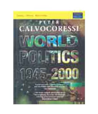 WORLD POLITICS 1945-2000  by  Peter Calvocoressi