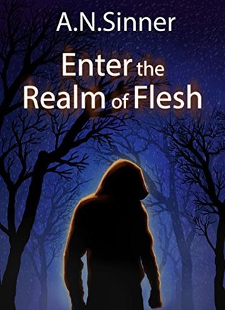 Enter the Realm of Flesh  by  A.N. Sinner