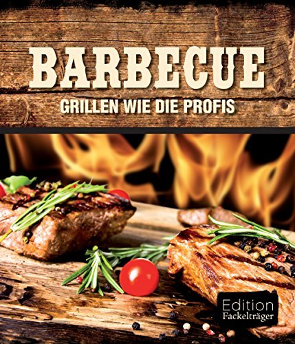 Barbecue: Grillen wie die Profis  by  Fackelträger Verlag
