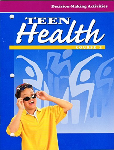 Teen Health: Course 2: Decision-Making Activities ((Workbook)) McGraw-Hill Education