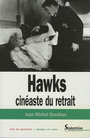 Hawks, cinéaste du retrait Jean-Michel Durafour