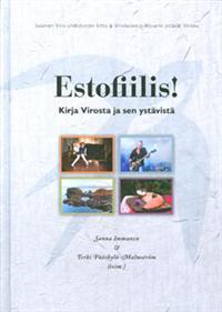 Estofiilis! Kirja Virosta ja sen ystävistä Sanna Immanen