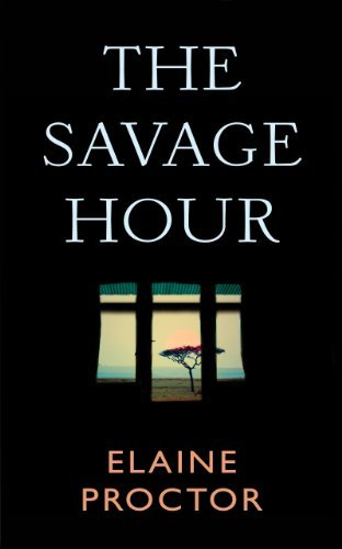 The Savage Hour  by  Elaine Proctor