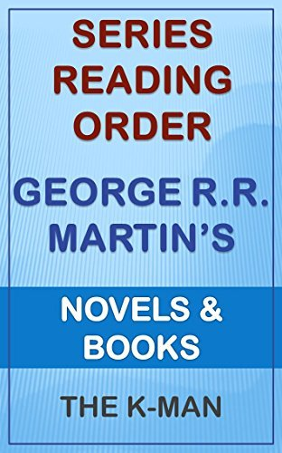 Series List - George R.R. Martin - In Order: Novels and Books The K-Man