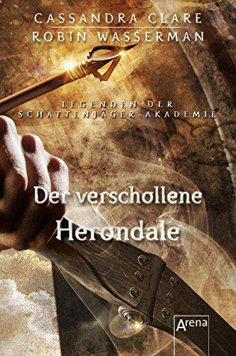 Der verschollene Herondale (Legenden der Schattenjäger-Akademie, #2)  by  Cassandra Clare