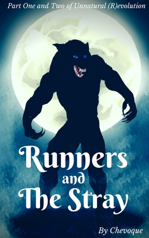 Runners and the Stray (Part One and Two of Unnatural (R)evolution)  by  Chevoque