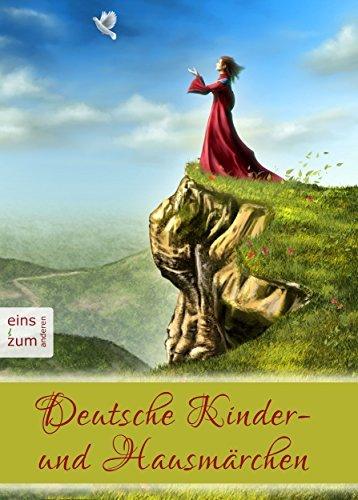 Deutsche Kinder- und Hausmärchen - Das große Märchenbuch zum Lesen und Vorlesen - Deutsche Märchen für die ganze Familie  by  Johann Wilhelm Wolf