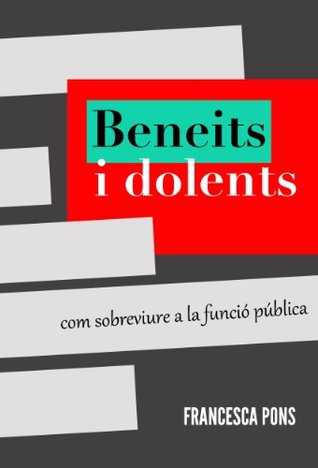 Beneits i dolents  by  Francesca Pons