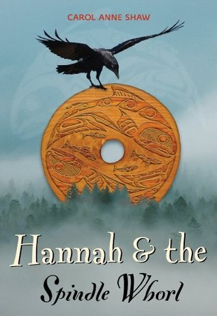 Hannah & the Spindle Whorl  by  Carol Anne Shaw
