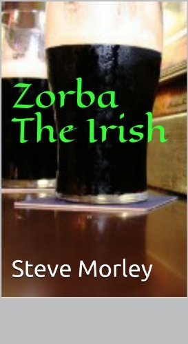 Zorba The Irish Steve Morley