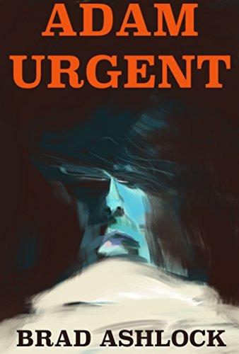 Adam Urgent  by  brad ashlock