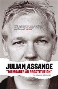 Memoarer är prostitution : En omtvistad självbiografi Julian Assange