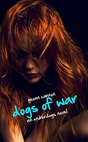 Dogs of War: An Underdogs Novel  by  Geonn Cannon