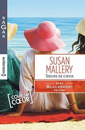 Soeurs de coeur : T2 - Blackberry Island  by  Susan Mallery