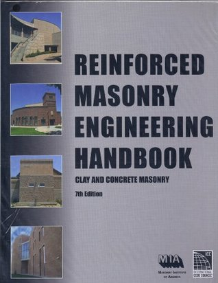 Reinforced Masonry Engineering Handbook: Clay and Concrete Masonry 7th Edition  by  ICC