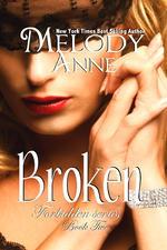 Broken (Forbidden, #2)  by  Melody Anne
