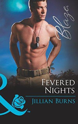 Fevered Nights (Mills & Boon Blaze) (Uniformly Hot! - Book 61) Jillian Burns