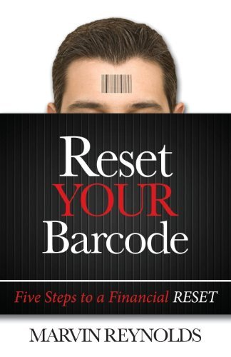 Reset YOUR Barcode: Five Steps to a Financial Reset Marvin Reynolds