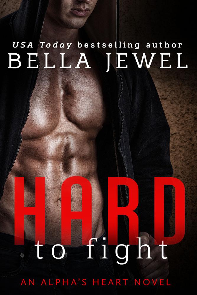 Hard to Fight (Alphas Heart, #1)  by  Bella Jewel
