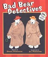 Bad Bear Detectives: An Irving and Muktuk Story  by  Daniel Pinkwater