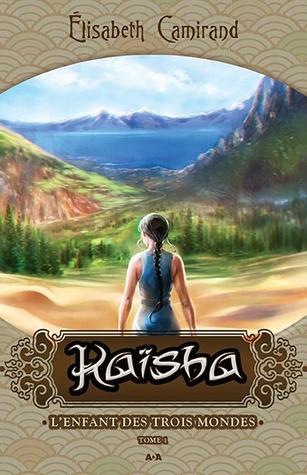 Kaïsha (Lenfant des trois mondes, #1)  by  Elisabeth Camirand