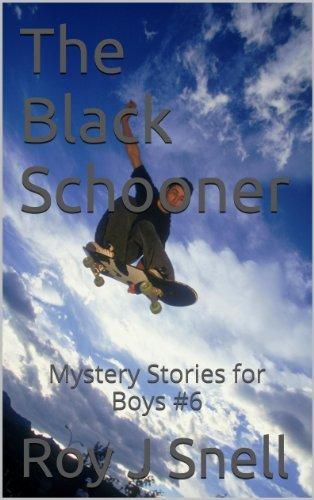 The Black Schooner: Mystery Stories for Boys #6 Roy J Snell