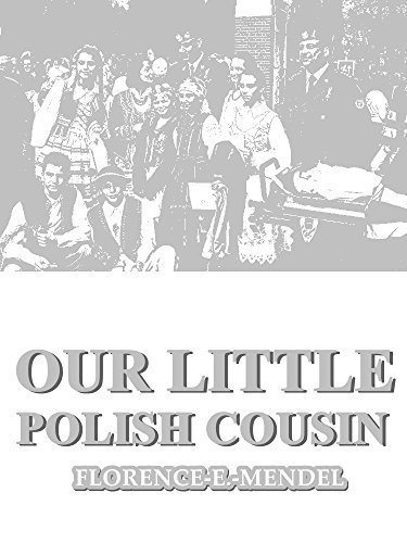 Our Little Polish Cousin (Our Little Cousin Series)  by  Florence E. Mendel