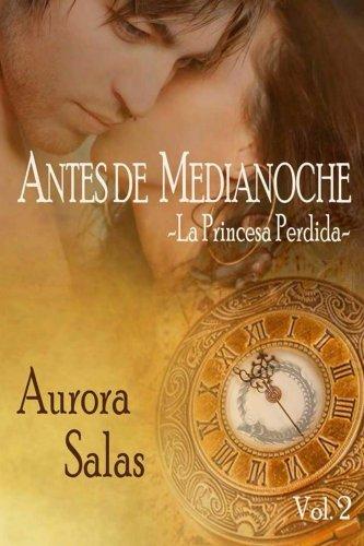 Antes de Medianoche-La princesa perdida (Saga dioses temporales nº 1) Aurora Salas