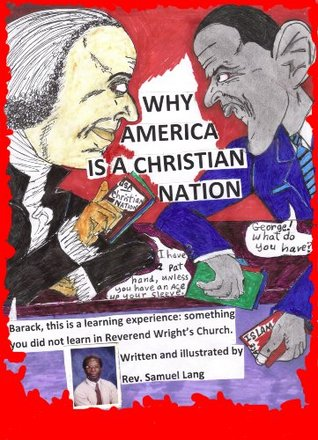WHY AMERICA IS A CHRISTIAN NATION  by  Samuel Lang
