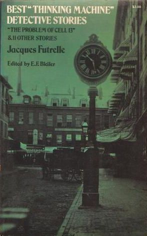 Best Thinking Machine Detective Stories  by  Jacques Futrelle