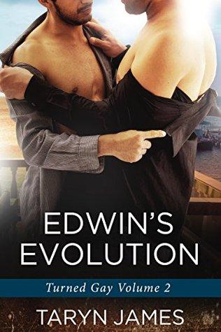 Edwins Evolution: Turned Gay, Volume 2  by  Taryn James