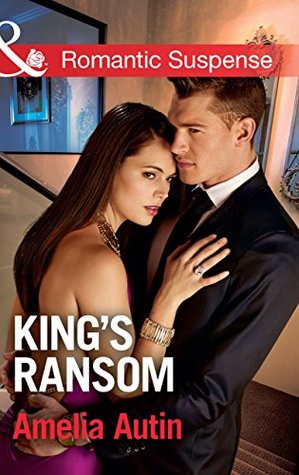 Kings Ransom (Mills & Boon Romantic Suspense) (Man on a Mission - Book 4) Amelia Autin
