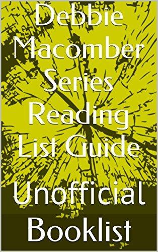 Debbie Macomber Series Reading List Guide: Unofficial (Booklist Reading List Guides Book 44) NOT A BOOK