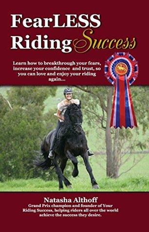 FearLESS Riding Success (Your Riding Success Book 1) Natasha Althoff