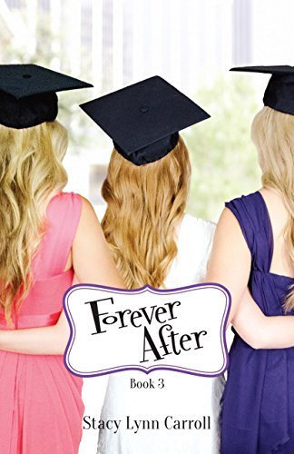 Forever After (The Princess Sisters trilogy Book 3) Stacy Lynn Carroll