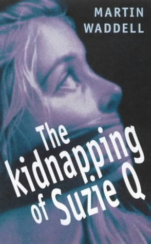 The Kidnapping Of Susie Q  by  Martin Waddell