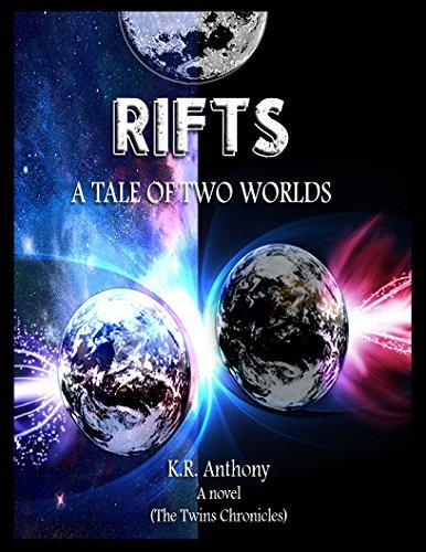 Rifts: A Tale of Two Worlds (The Twins Chronicles Book 1)  by  K.R. Anthony