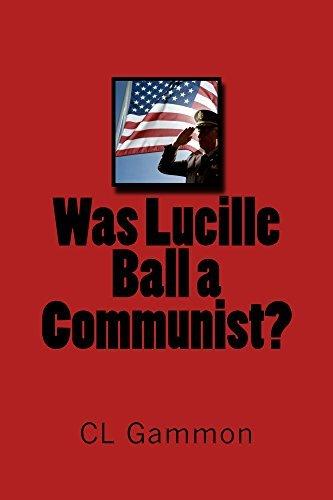 Was Lucille Ball a Communist? CL Gammon