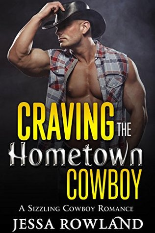 FORBIDDEN ROMANCE: Craving the Hometown Cowboy (Billionaire older woman stepson taboo romance)  by  Jessa Rowland