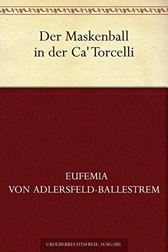 Der Maskenball in der Ca Torcelli Eufemia von Adlersfeld-Ballestrem