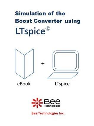 Simulation of the Boost Converter using LTspice (Design Kit Book 2)  by  Tula Lekboonyasin