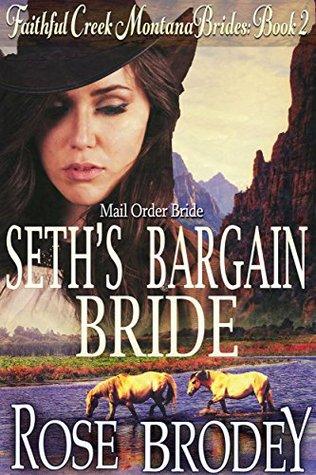 Seths Bargain Bride (Faithful Creek Montana Brides #2) Rose Brodey