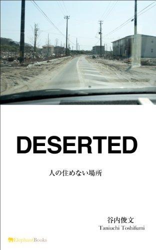 DESERTED Fukushima no-entry zone landscapes Toshifumi Taniuchi