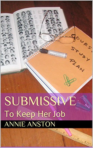Submissive: To Keep Her Job  by  annie anston