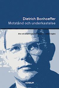 Motstånd och underkastelse: brev och anteckningar från fängelset Dietrich Bonhoeffer