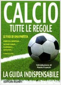 Calcio. Tutte le regole. La Guida Indispensabile  by  Paolo Franchi