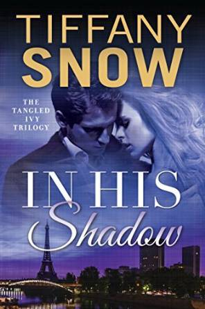 In His Shadow (Tangled Ivy, #1)  by  Tiffany Snow