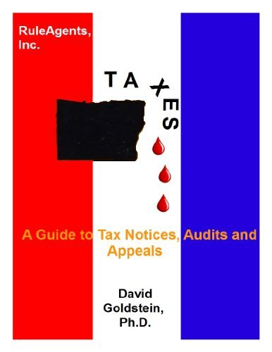 A Guide to Tax Notices, Audits and Appeals (RuleAgents Tax Series Book 2)  by  David Goldstein